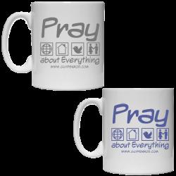 Guy Penrod Coffee Mug- Pray About Everything