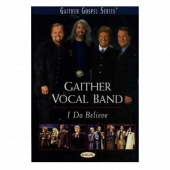 Gaither Vocal Band I Do Believe DVD